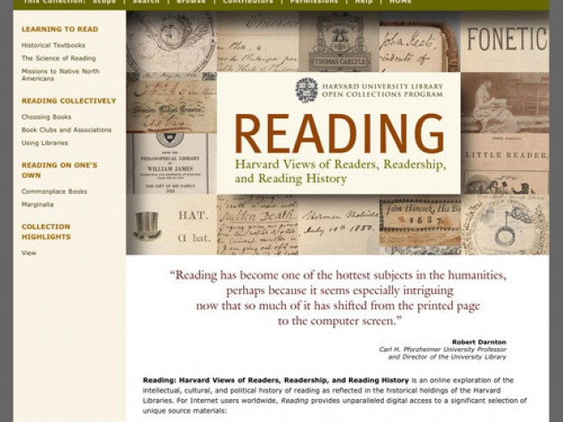 "<a href=""http://ocp.hul.harvard.edu/reading/"">View the exhibit</a>: The Harvard University Library Open Collections Program offers this multifaceted online exploration of the history of reading as reflected in holdings from the University's libraries."