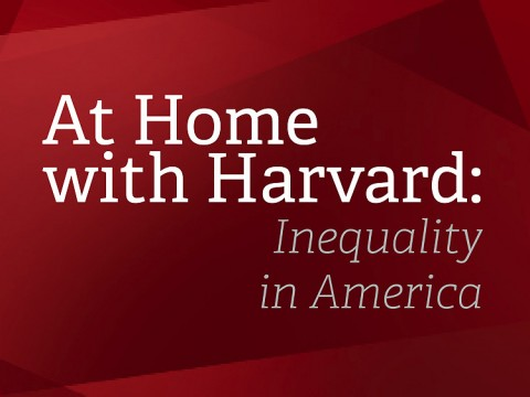 At Home with Harvard: Inequality in America