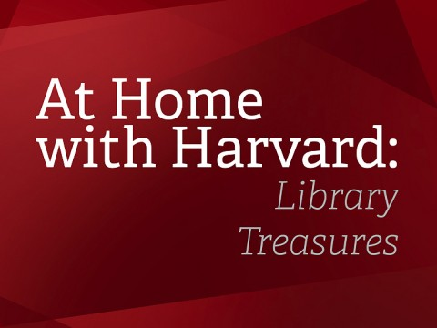 At Home with Harvard: Library Treasures